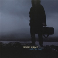 Under the Moon by Martin Hayes on Apple Music