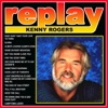 Replay: Kenny Rogers, Kenny Rogers