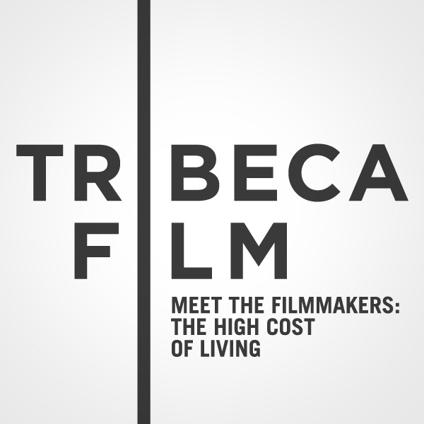 "Tribeca Film Festival: Meet the Filmmakers: ""The High Cost of Living"""