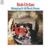Bringing It All Back Home (2010 Mono Version), Bob Dylan