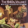 16 Most Requested Songs: The 1940s, Vol. 1