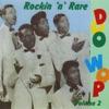 Rockin 'n' Rare Doo Wop Volume 2
