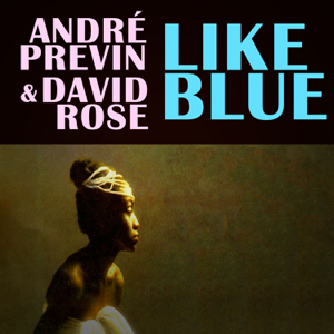 André Previn & David Rose - Like Blue