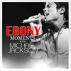 Michael Jackson Interview with Ebony Moments Live Interview Single