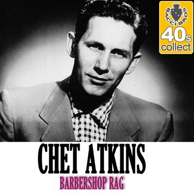 Barbershop Rag (Remastered) - Single - Chet Atkins
