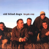 The Gab O Mey by Old Blind Dogs on Apple Music