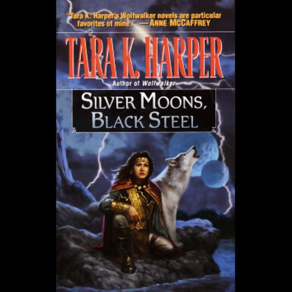 Silver Moons, Black Steel: Tales of the Wolves, Book 5