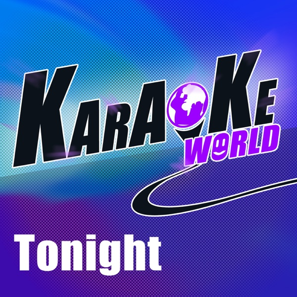 Tonight (Originally Performed by Feat. Maja Ivarsson from the Sounds) [Karaoke Version] - Single