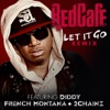 Let It Go feat Diddy French Montana 2 Chainz Remix Single