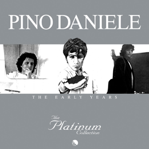 Pino Daniele - The Platinum Collection: The Early Years