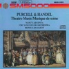Purcell - Handel: Theatre Music, Nancy Argenta, Monica Huggett & CBC Vancouver Orchestra