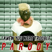 I Knew You Were Trouble Parody - Bart Baker - Bart Baker