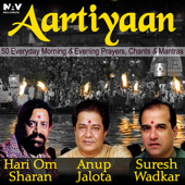 Aartiyaan 50 Everyday Morning and Evening Prayers, Chants and Mantras (Best of Hari Om Sharan, Anup Jalota and Suresh Wadkar)