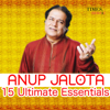 Anup Jalota  15 Ulitmate Essentials songs