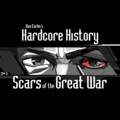 Episode 8  Scars Of The Great War (feat. Dan Carlin)-Dan Carlin's Hardcore History