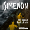 The Grand Banks Café: Inspector Maigret; Book 9 (Unabridged) - Georges Simenon & David Coward