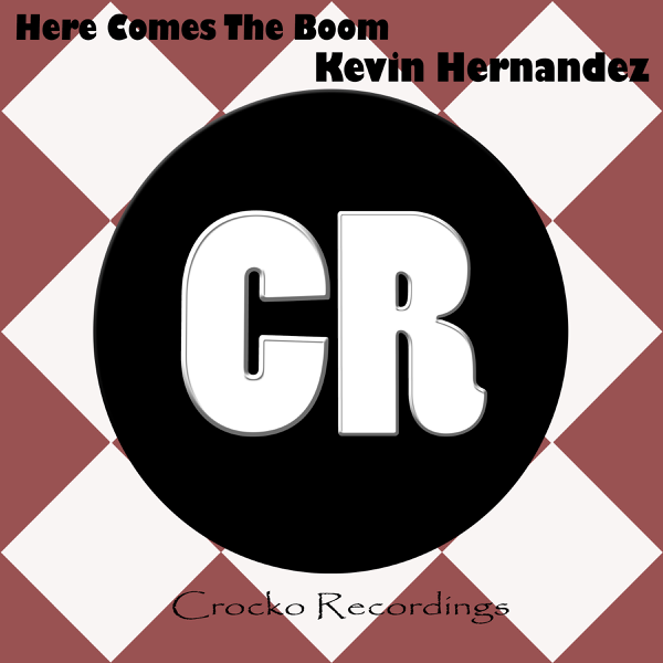 Here Comes the Boom - Single by Kevin Hernandez