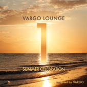 Vargo Lounge - Summer Celebration, Vol. 1