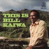 Bill Kaiwa - Kamakahala