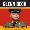 Arguing with Idiots: How to Stop Small Minds and Big Government (Unabridged) AudioBook Download