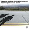 Gabriel & Dresden - Tracking Treasure Down (Kyau vs Albert Mix)
