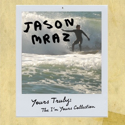 Yours Truly: The I'm Yours Collection - EP MP3 Download