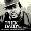 Bet That - Single, Trick Daddy