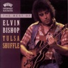 The Best of Elvin Bishop: Tulsa Shuffle, Elvin Bishop