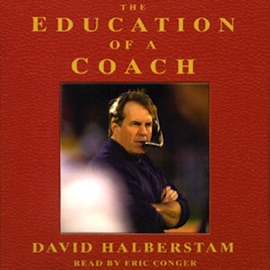 The Education of a Coach (Abridged Nonfiction) - David Halberstam mp3 listen download