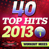 40 Top Hits 2013, Vol. 1 (Unmixed Workout Songs For Fitness & Exercise) - Various Artists