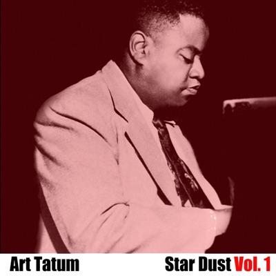Star Dust, Vol. 1 - Art Tatum