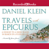 Daniel Klein - Travels with Epicurus: A Journey to a Greek Island in Search of a Fulfilled Life (Unabridged)  artwork