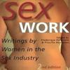 Priscilla Alexander & FrГ©dГ©rique Delacoste - Sex Work: Writings by Women in the Sex Industry (Unabridged) artwork