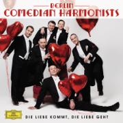 Die Liebe kommt, die Liebe geht - Berlin Comedian Harmonists - Berlin Comedian Harmonists