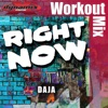 Daja - Right Now Workout Mix  Single Album