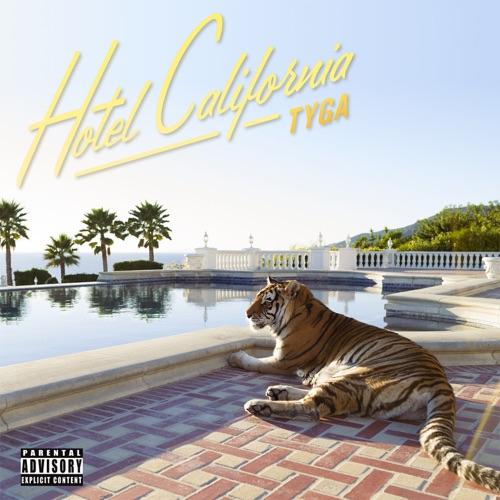 Tyga - Hotel California (Deluxe Version)