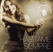 Habítame Siempre (Bonus Tracks Version) - Thalia Cover Art
