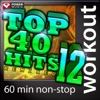 Top 40 Hits Remixed, Vol. 12 (60 Minute Non-Stop Workout Mix) [128 BPM], Power Music Workout