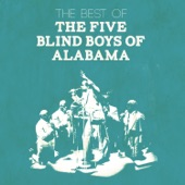 The Five Blind Boys Of Alabama - I Can See Everybody'd Mother But I Can't See Mine