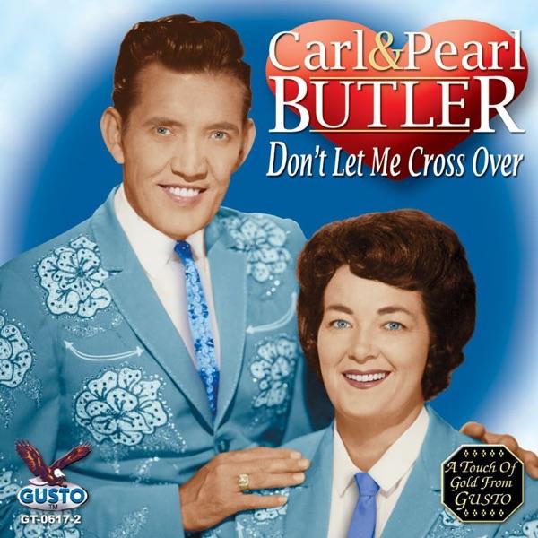 Carl Butler - Dont Let Me Cross Over