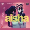 Aisha (Original Motion Picture Soundtrack), Amit Trivedi