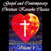 Gospel and Contemporary Christian Karaoke Classics, Vol. 4