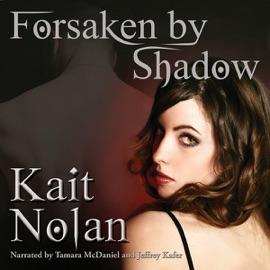 Forsaken by Shadow: A Paranormal Romance of the Mirus (Unabridged) - Kait Nolan mp3 listen download