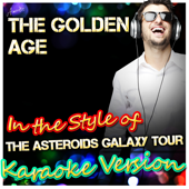 The Golden Age (In the Style of The Asteroids Galaxy Tour) [Karaoke Version]