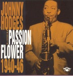Johnny Hodges and His Orchestra - Passion Flower
