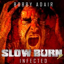 Slow Burn: Infected, Book 2 (Unabridged)