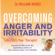 William Davies - Overcoming Anger and Irritability: A Self-Help Guide Using Cognitive Behavioral Techniques (Unabridged)