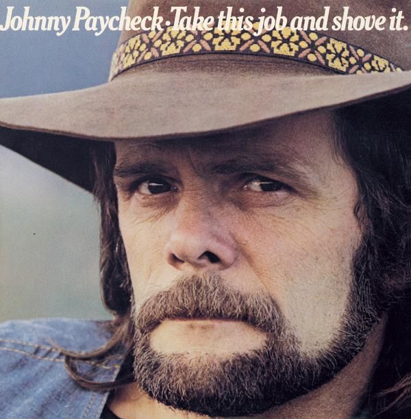 Take This Job and Shove It by Johnny Paycheck on Apple Music : 1200x630bb from itunes.apple.com size 600 x 612 jpeg 74kB