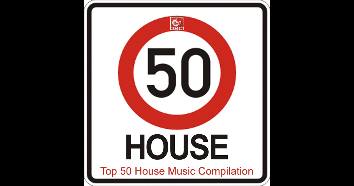 Top 50 house music compilation 50 best house deep house for Popular house music