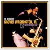 The Definitive Grover Washington, Jr. - the Elektra Years, Grover Washington, Jr.